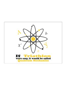 If Triathlon Were Easy, It Would Be Called Quantum Mechanics Sticker