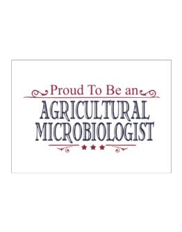Proud To Be An Agricultural Microbiologist Sticker