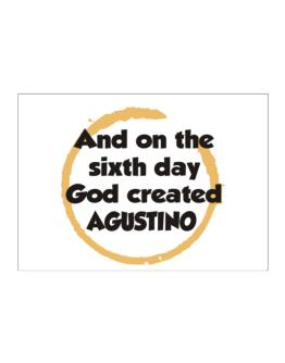 And On The Sixth Day God Created Agustino Sticker