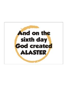 And On The Sixth Day God Created Alaster Sticker