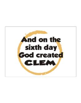 And On The Sixth Day God Created Clem Sticker
