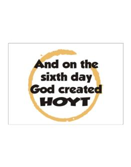 And On The Sixth Day God Created Hoyt Sticker
