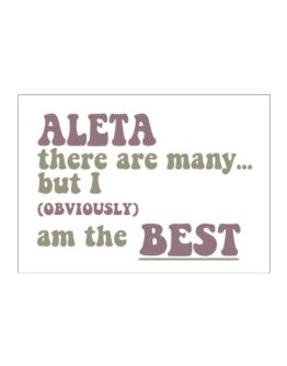 Aleta There Are Many... But I (obviously!) Am The Best Sticker