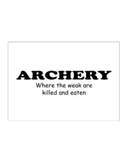 Archery Where The Weak Are Killed And Eaten Sticker