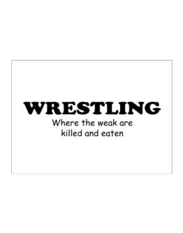 Wrestling Where The Weak Are Killed And Eaten Sticker