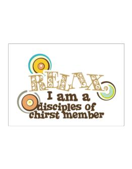 Relax, I Am A Disciples Of Chirst Member Sticker