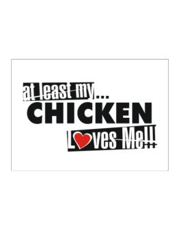 At Least My Chicken Loves Me ! Sticker