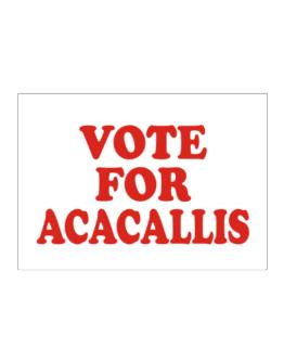 Vote For Acacallis Sticker