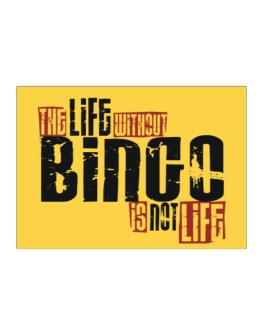 Life Without Bingo Is Not Life Sticker