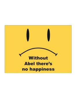 Without Abel There Is No Happiness Sticker