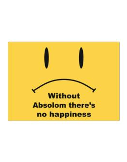 Without Absolom There Is No Happiness Sticker
