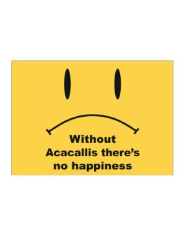 Without Acacallis There Is No Happiness Sticker