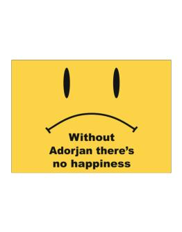 Without Adorjan There Is No Happiness Sticker