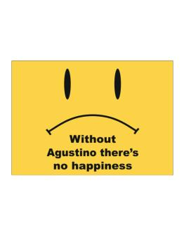 Without Agustino There Is No Happiness Sticker