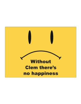 Without Clem There Is No Happiness Sticker