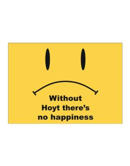 Without Hoyt There Is No Happiness Sticker