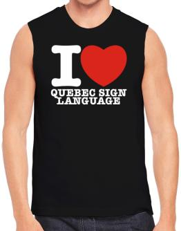 I Love Quebec Sign Language Sleeveless