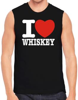 I Love Whiskey Sleeveless