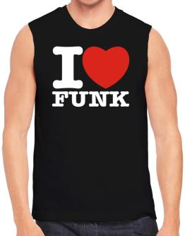 I Love Funk Sleeveless