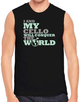 I And My Cello Will Conquer The World Sleeveless