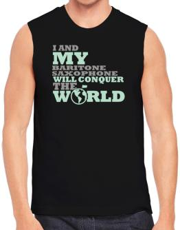 I And My Baritone Saxophone Will Conquer The World Sleeveless