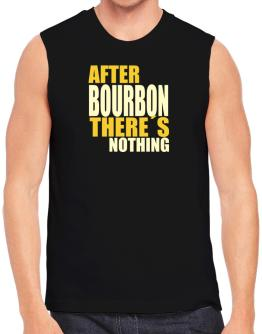 After Bourbon There