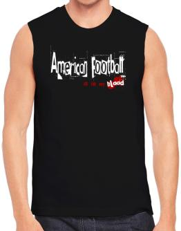 American Football Is In My Blood Sleeveless