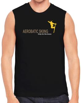 """"""" Aerobatic Skiing - Only for the brave """" Sleeveless"""
