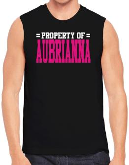 Property Of Aubrianna Sleeveless