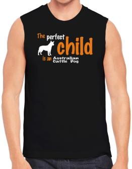 The Perfect Child Is An Australian Cattle Dog Sleeveless