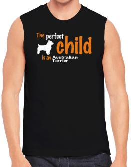 The Perfect Child Is An Australian Terrier Sleeveless