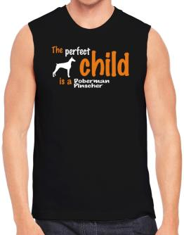 The Perfect Child Is A Doberman Pinscher Sleeveless