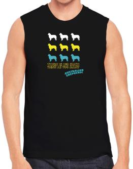 There Is No Such Thing As Too Many Australian Shepherd Sleeveless