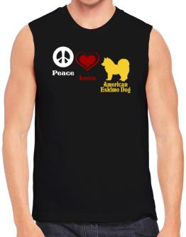 Peace, Love, American Eskimo Dog Sleeveless