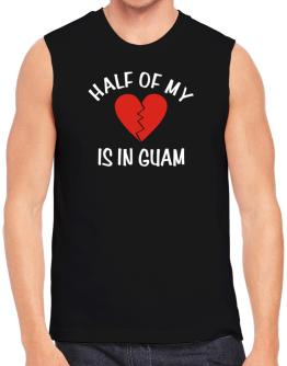 Half Of My Heart Is In Guam Sleeveless