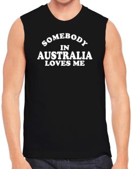 Somebody In Australia Loves Me Sleeveless