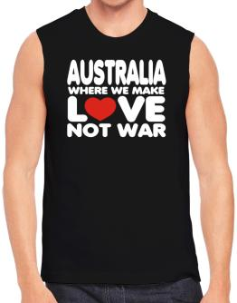 Australia Where We Make Love Not War Sleeveless