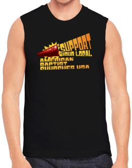 Support Your Local American Baptist Churches Usa Sleeveless