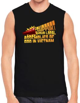 Support Your Local Assemblies Of God In Vietnam Sleeveless
