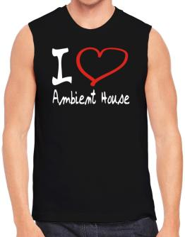 I Love Ambient House Sleeveless