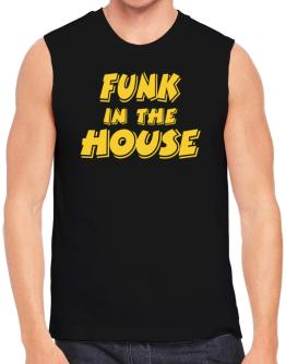 Funk In The House Sleeveless