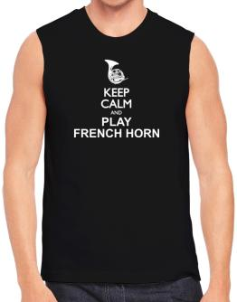 Keep calm and play French Horn - silhouette Sleeveless