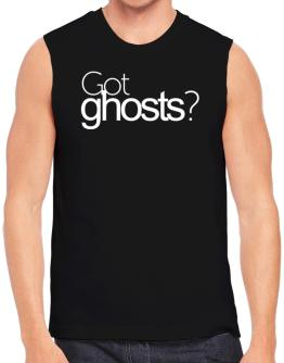 Got Ghosts? Sleeveless