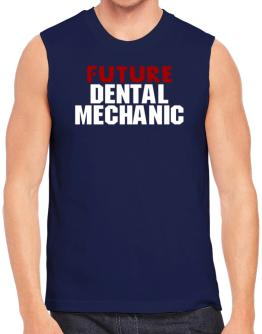 Future Dental Mechanic Sleeveless