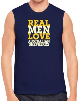 Real Men Love Australian Shepherds Sleeveless