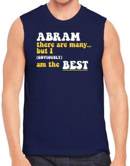 Abram There Are Many... But I (obviously) Am The Best Sleeveless