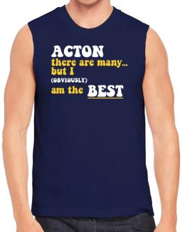 Acton There Are Many... But I (obviously) Am The Best Sleeveless
