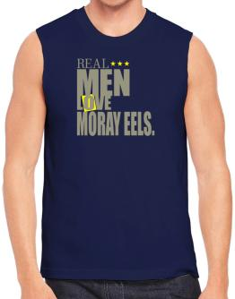 Real Men Love Moray Eels Sleeveless
