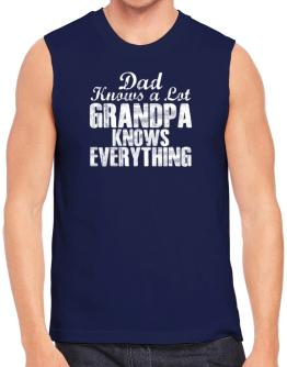 Dad knows a lot, grandpa knows everything Sleeveless