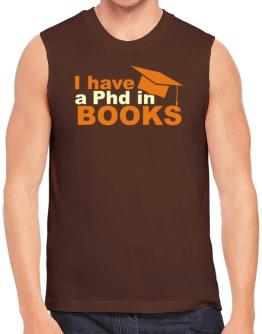 I Have A Phd In Books Sleeveless